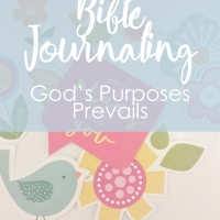 Bible Journaling - God's purposes prevails