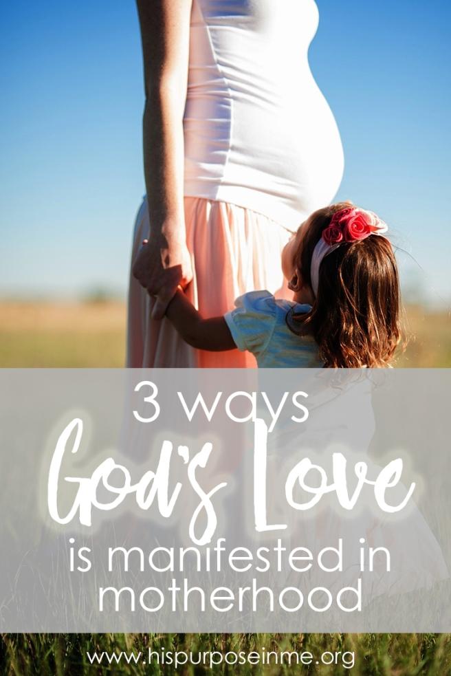 3 ways Gods Love is manifested in motherhood