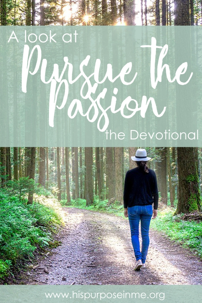 A look at the Pursue of Passion the Devotional