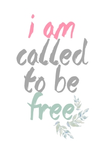 i am called to be free printable