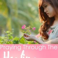 Praying Through The Healing Process