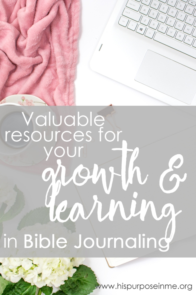 Valuable resources for your growth and learning in Bible Journaling