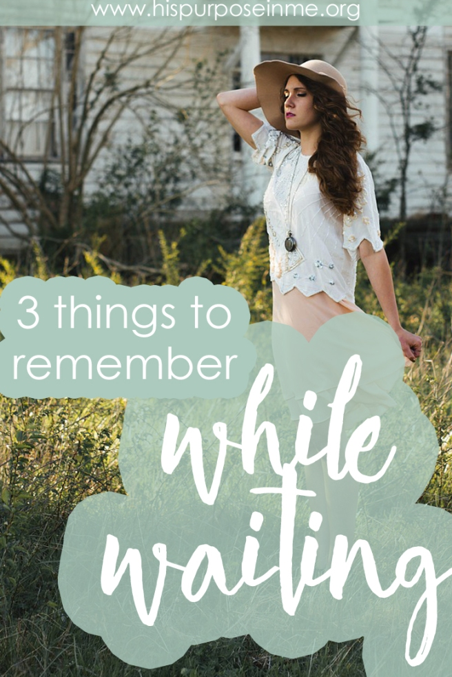 3 things to remember while waiting