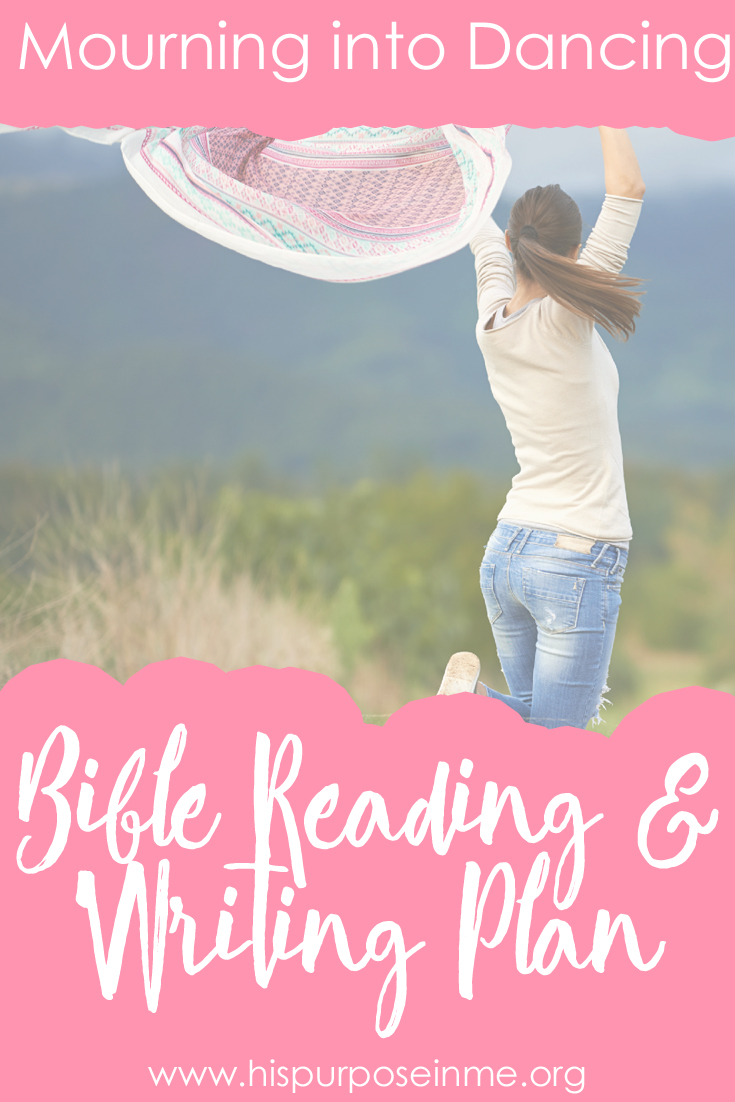 Bible Reading and Writing Plan Mourning into Dancing