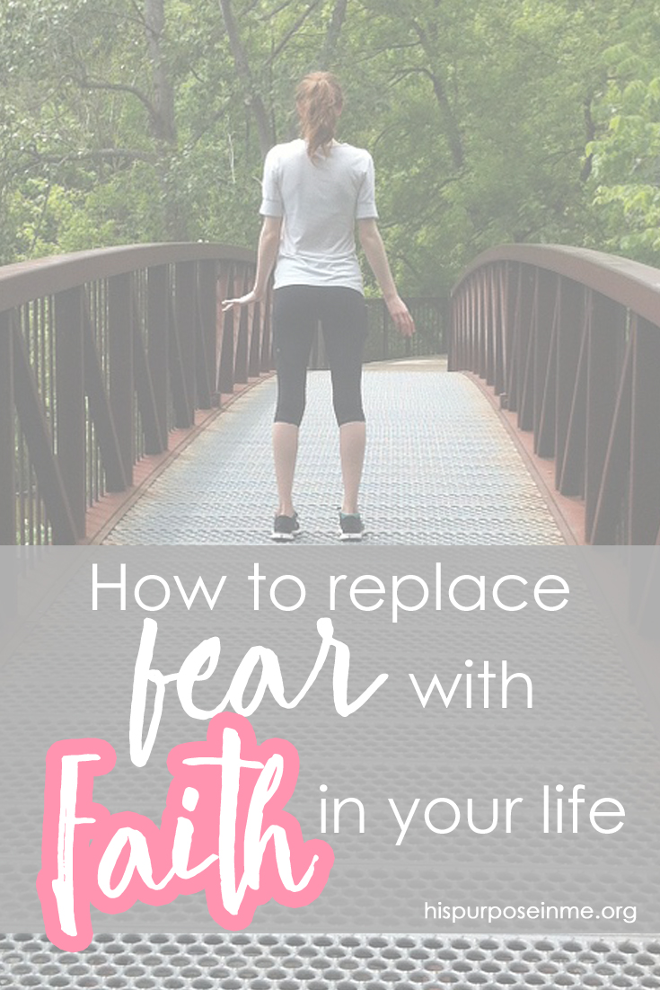 How to replace fear with faith in your life