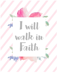 I will walk in faith printable