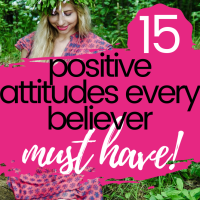 15 positive attitudes every believer must have