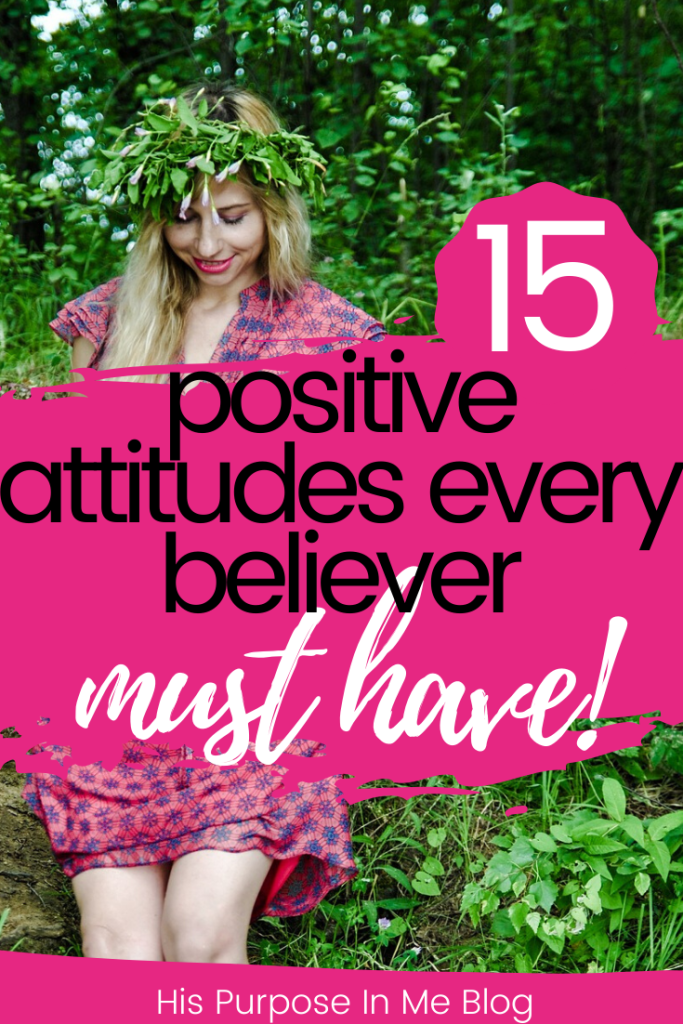 15 positive attitudes every believer must have - The Word of God identifies a range of positive attitudes towards God, which believers are encouraged to adopt.  Although it seems difficult for us to adopt these attitudes, we are exhorted not only to read it in the word of God, but to live by them. Let's see those 15 positive attitudes that every believer must have.